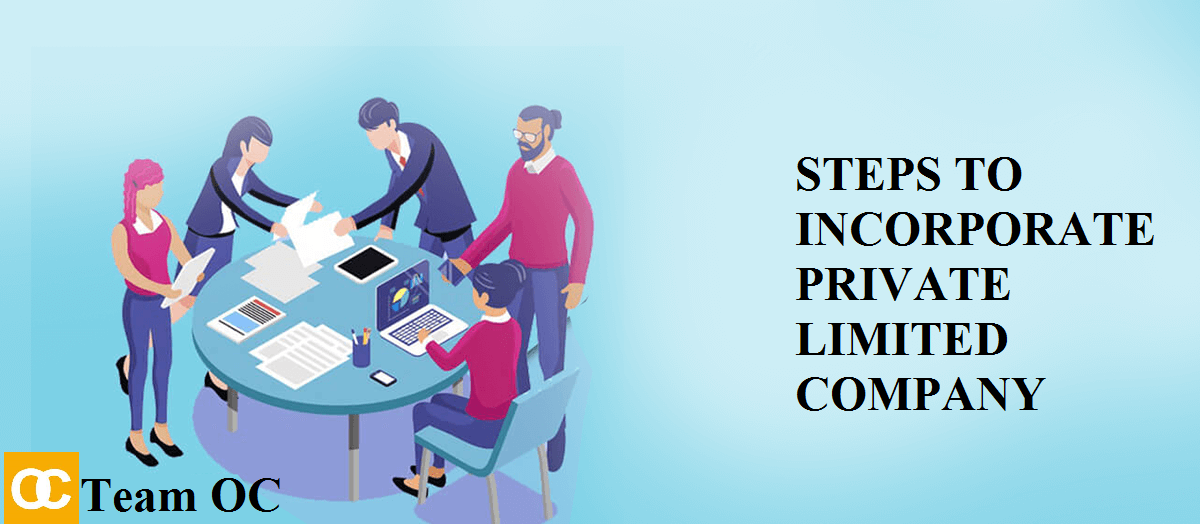 STEPS TO INCORPORATE PRIVATE LIMITED COMPANY