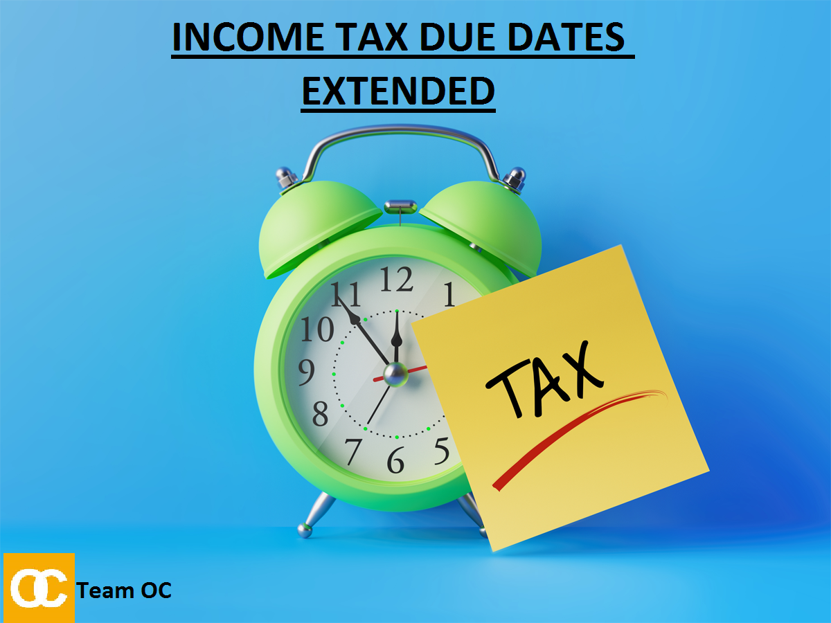 INCOME TAX VARIOUS DUE DATES EXTENDED