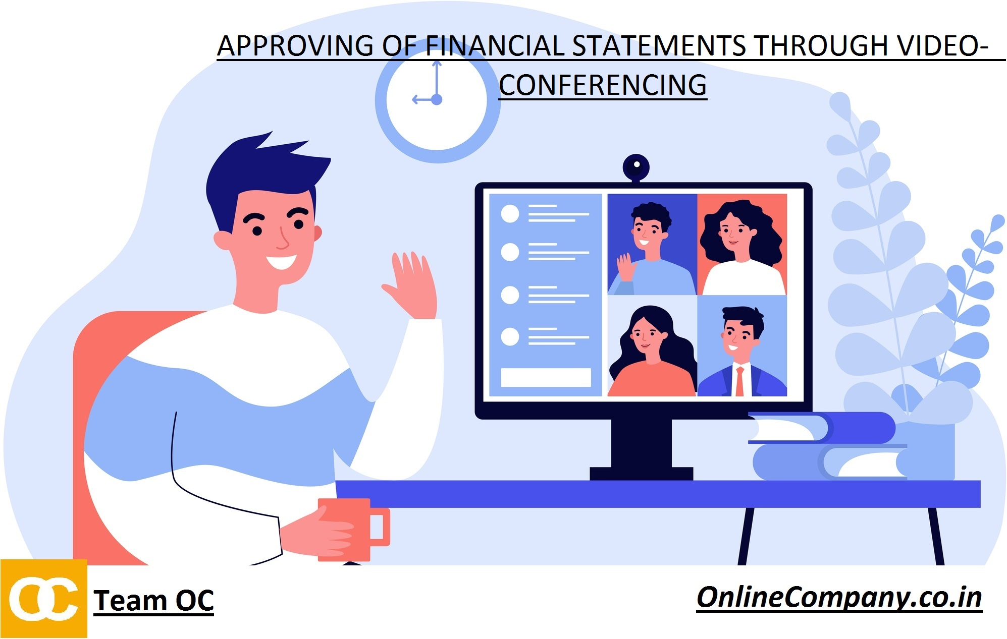 APPROVING OF FINANCIAL STATEMENTS THROUGH VIDEO-CONFERENCING