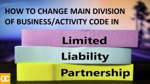 HOW TO CHANGE MAIN DIVISION OF BUSINESS/ACTIVITY CODE IN LLP